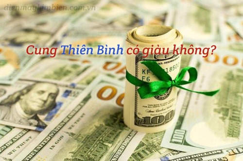 Cung Thiên Bình có giàu không
